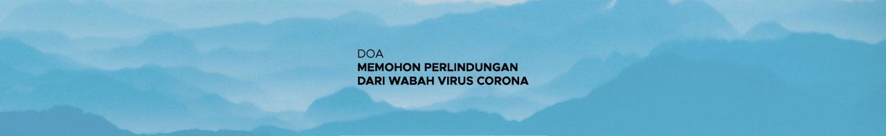 DOA MEMOHON PERLINDUNGAN DARI WABAH VIRUS CORONA
