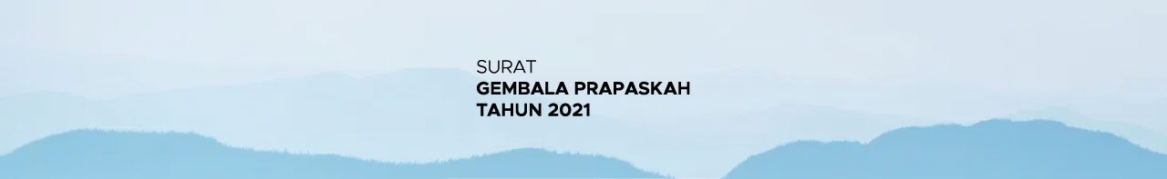 Surat Gembala Prapaskah Tahun 2021
