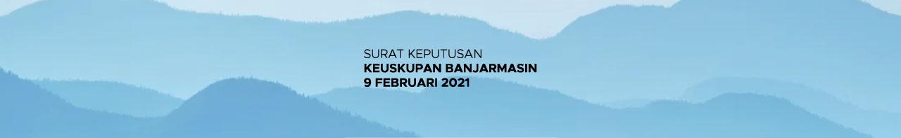 Surat Keputusan Keuskupan Banjarmasin – 9 Februari 2021